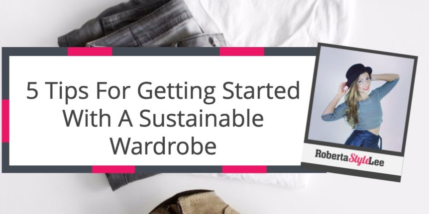 Roberta Style Lee Blog Zero Waste 5 Sustainable Styling Tips For A Sustainable Wardrobe