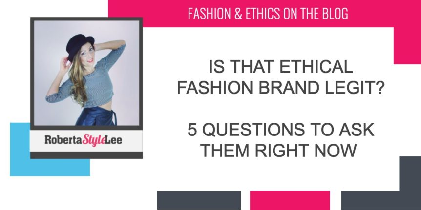 Is That 'Ethical Fashion Brand' legit? 5 Questions To Ask Them Now