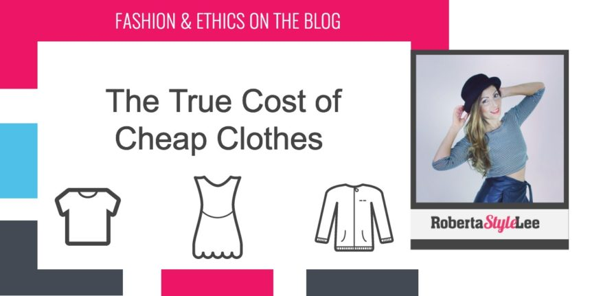 The True Cost of Cheap Clothes