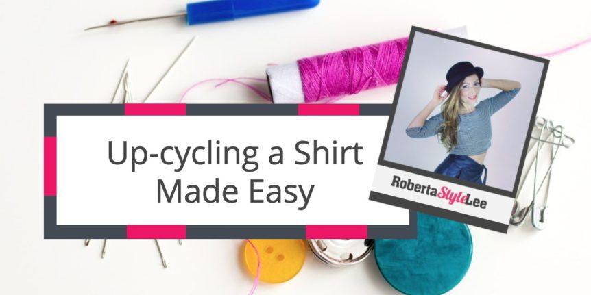 Roberta Style Lee Blog Zero Waste Up-cycling A Shirt Ideas