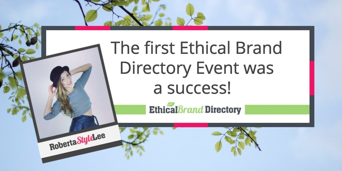 Roberta_Style_Lee_Blog_Ethical_Brand_Directory_London_Event_Success.
