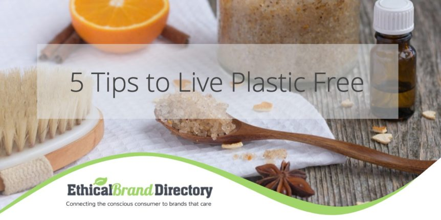 Ethical Brand Directory_Guest_Blog_5 Tips To Live Plastic Free