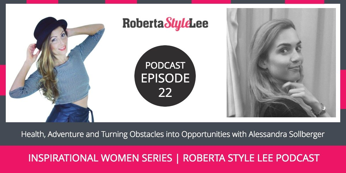 Roberta_Style_Lee_Podcast_BLOG_Ep22_ Alessandra Sollberger