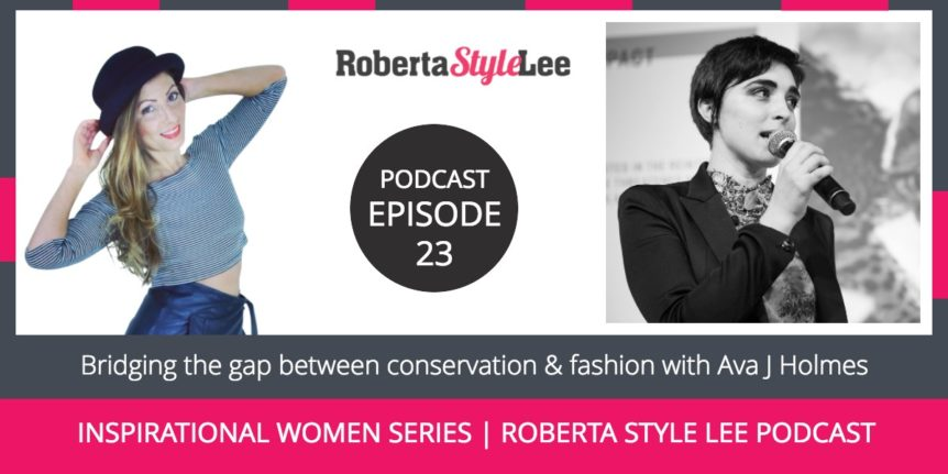 Bridging the gap between conservation & fashion with Ava J Holmes