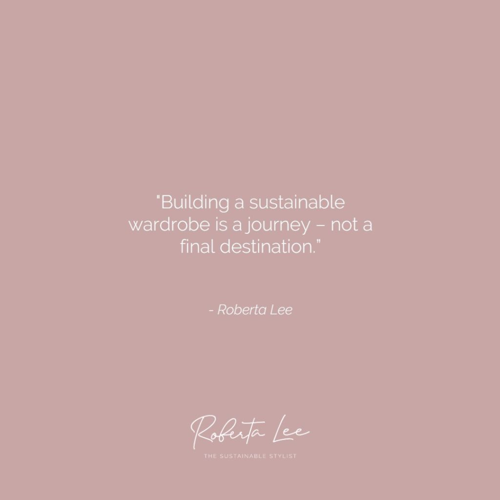 Roberta Lee, The Sustainable Stylist quote on building a sustainable wardrobe | London personal stylist